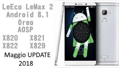 X820 X821 X829 LeEco Oreo aggiornamento Maggio 2018 (Android 8 1